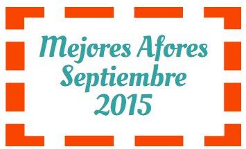 Mejores afores septiembre 2015 sura y pensionissste