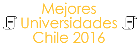 Mejores universidades chile 2016