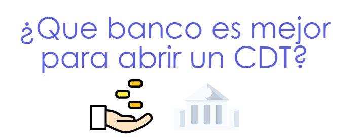 Mejor banco para un cdt