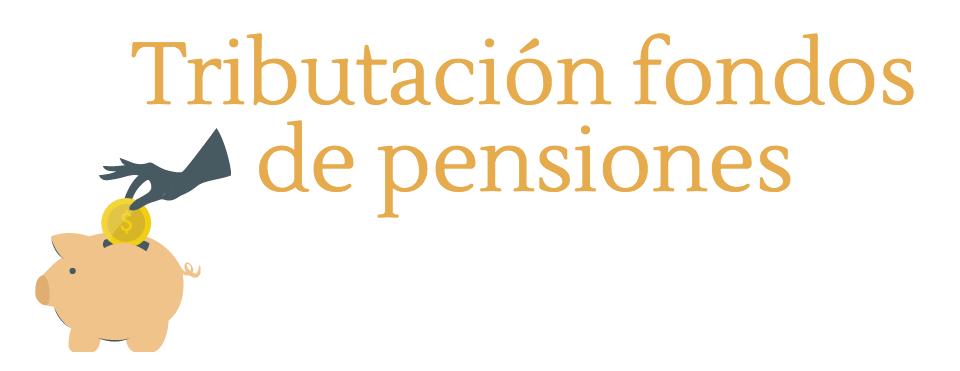 Tributacion fondos pensiones