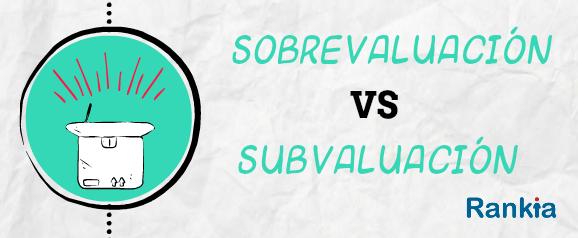 Sobrevaluacio%cc%81n subvaluacio%cc%81n