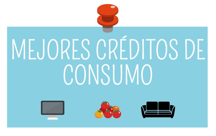 Mejores creditos consumo para 2017