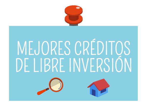Mejores creditos libre inversion