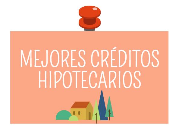Mejores creditos hipotecarios