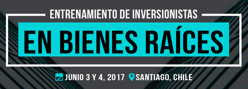 Curso para invertir en bienes raíces: 3 y 4 de junio en Santiago >> Claves para aumentar tu patrimonio en bienes raíces