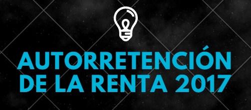 Autorretencion de la renta 2017