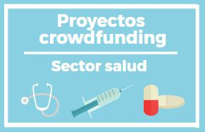 Proyectos crowdfunding sector salud