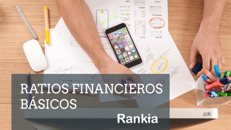 Ratios financieros básicos: Margen Neto, ROE, ROA, Razón corriente...
