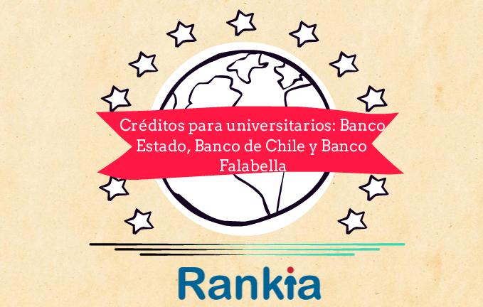 Créditos para universitarios: BancoEstado, Banco de Chile y Banco Falabella