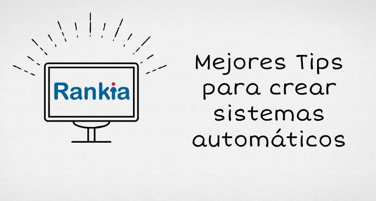 Mejores Tips para crear sistemas automáticos
