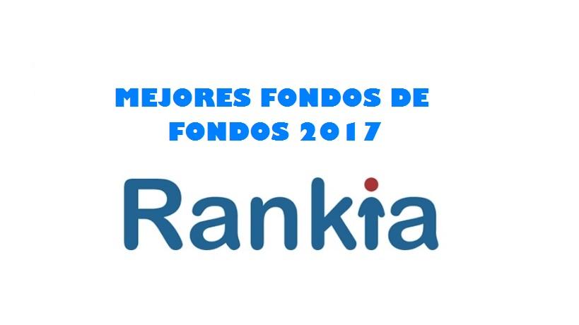 FONDOS DE FONDOS, RANKIA, 2017