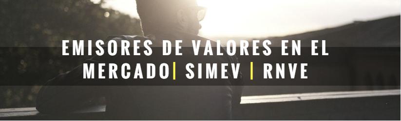 Emisores de valores en el mercado, SIMEV y RNVE