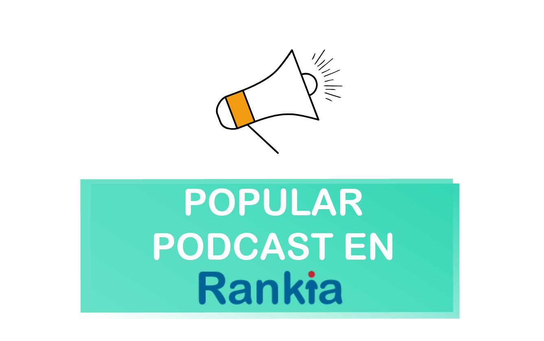 Popular podcast en Rankia