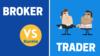 Cual diferencia trader broker thumb