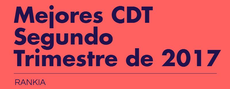 Mejores CDT para Segundo Trimestre de 2017