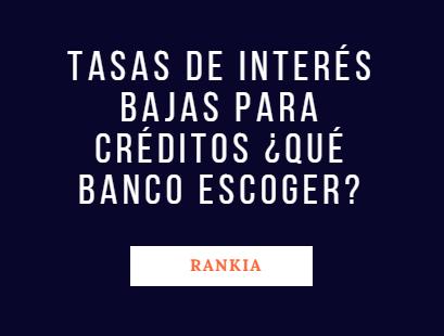 Tasas de interes bajas para creditos