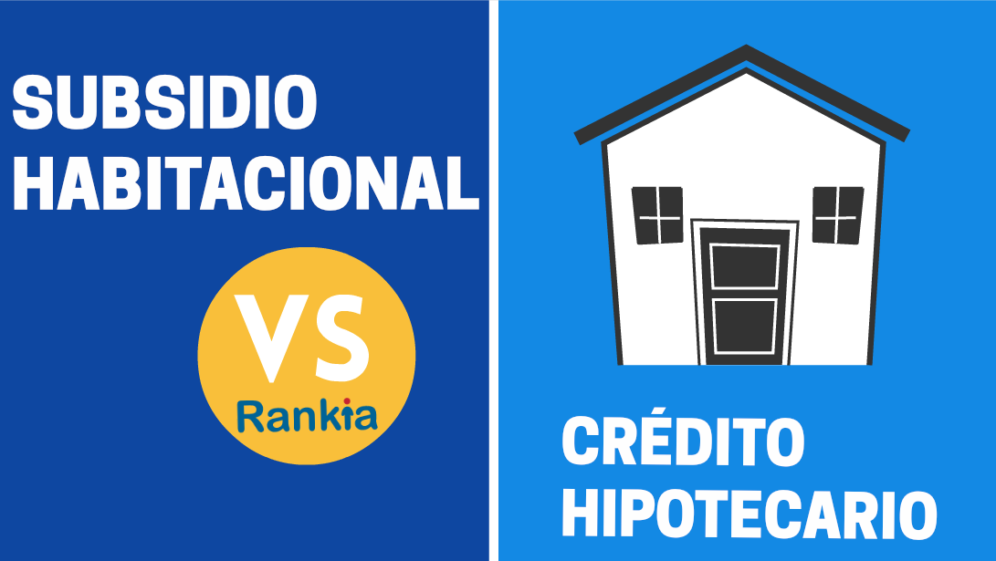 Tips para comprar tu casa o departamento nuevo: Subsidio Habitacional o Crédito Hipotecario