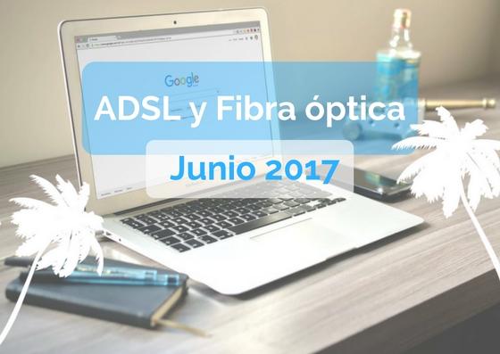 Tarifas ADSL y Fibra óptica junio 2017