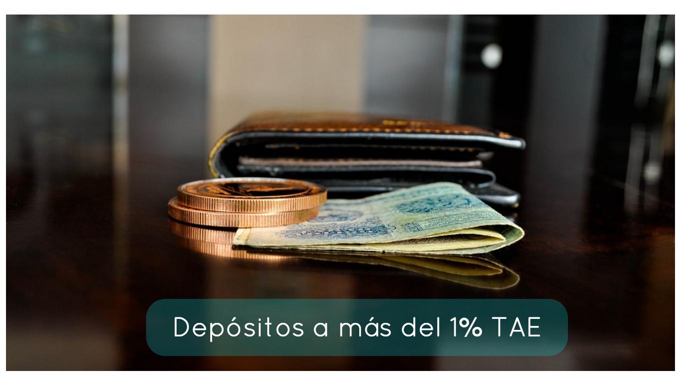Depósitos a más del 1% TAE