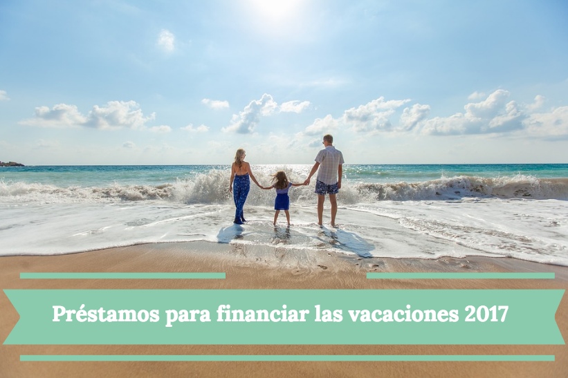 Préstamos para financiar las vacaciones