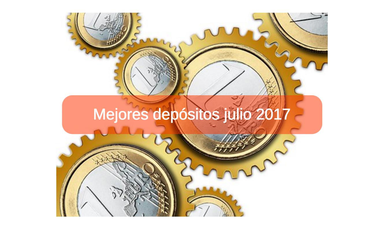 mejores depósitos julio 2017