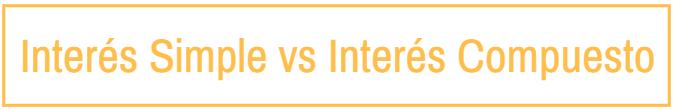 Interés Simple vs Interés Compuesto: Funcionamiento