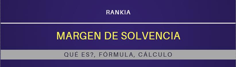 ¿Qué es el margen de solvencia? Cálculo y fórmula