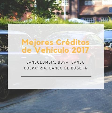 Mejores Créditos de Vehículo 2017