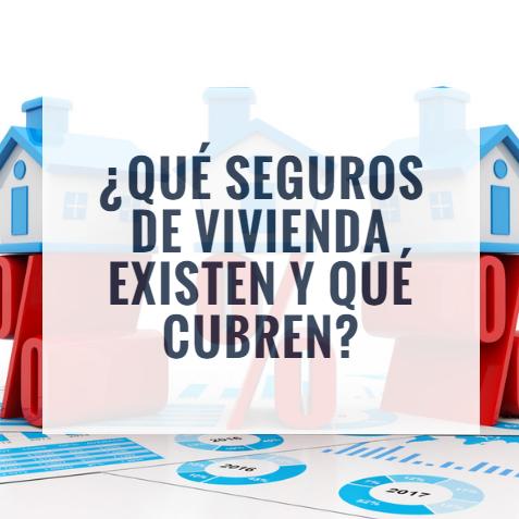 ¿Qué seguros de vivienda existen y qué cubren?