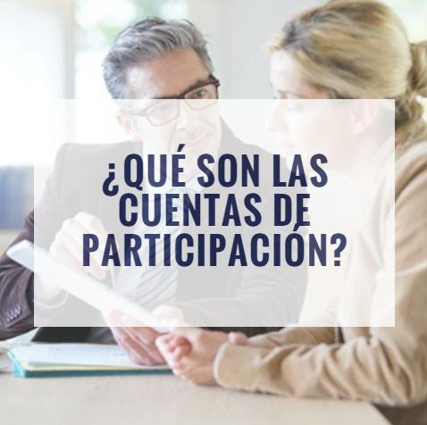 ¿Qué son las cuentas de participación?