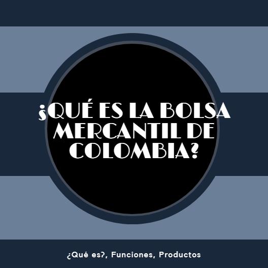¿Qué es la bolsa mercantil de Colombia?