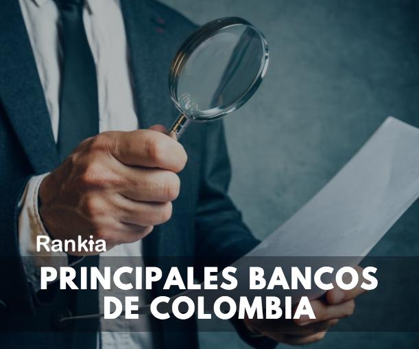 ¿Cuáles son los principales bancos de Colombia?