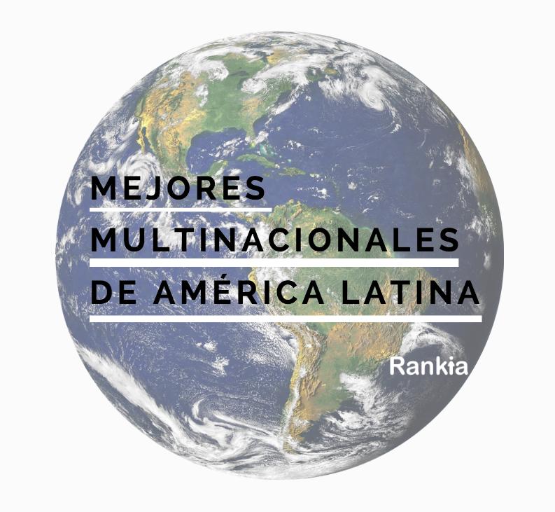 Las mejores multinacionales para trabajar en América Latina 2017