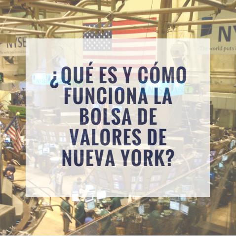 ¿Qué es y cómo funciona la Bolsa de Valores de Nueva York?