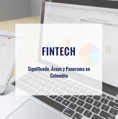 Fintech: Significado, Áreas y Panorama en Colombia