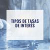 Tipos de tasas de interes thumb