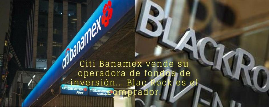 Banamex, BlackRock, compra venta