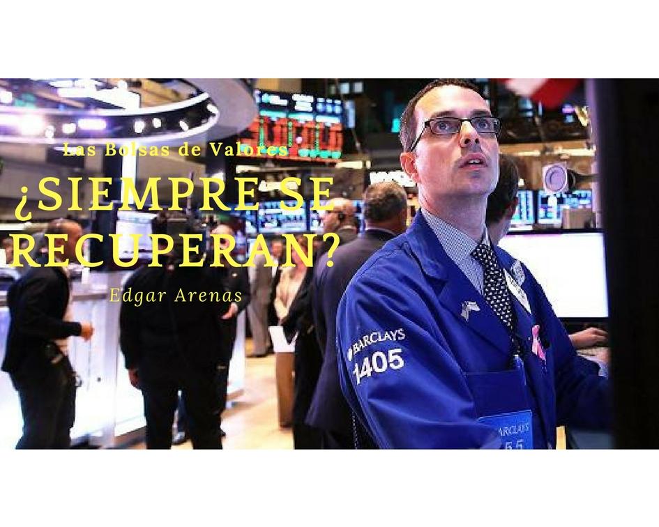 ¿Las bolsas de valores, siempre se recuperan?