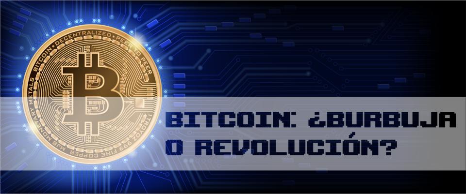 bitcoin: ¿burbuja o revolución?