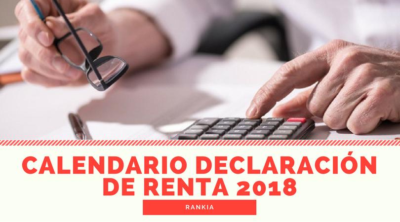 Calendario declaracion renta 2018