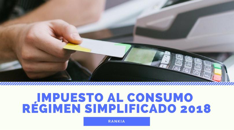 Impuesto al consumo 2018: Régimen simplificado