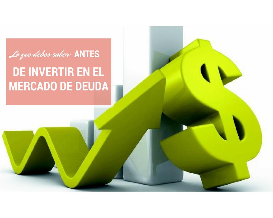 Lo que debes saber antes de invertir en el mercado de deuda, Edgar Arenas