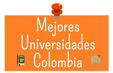 Mejores universidades de colombia 2018