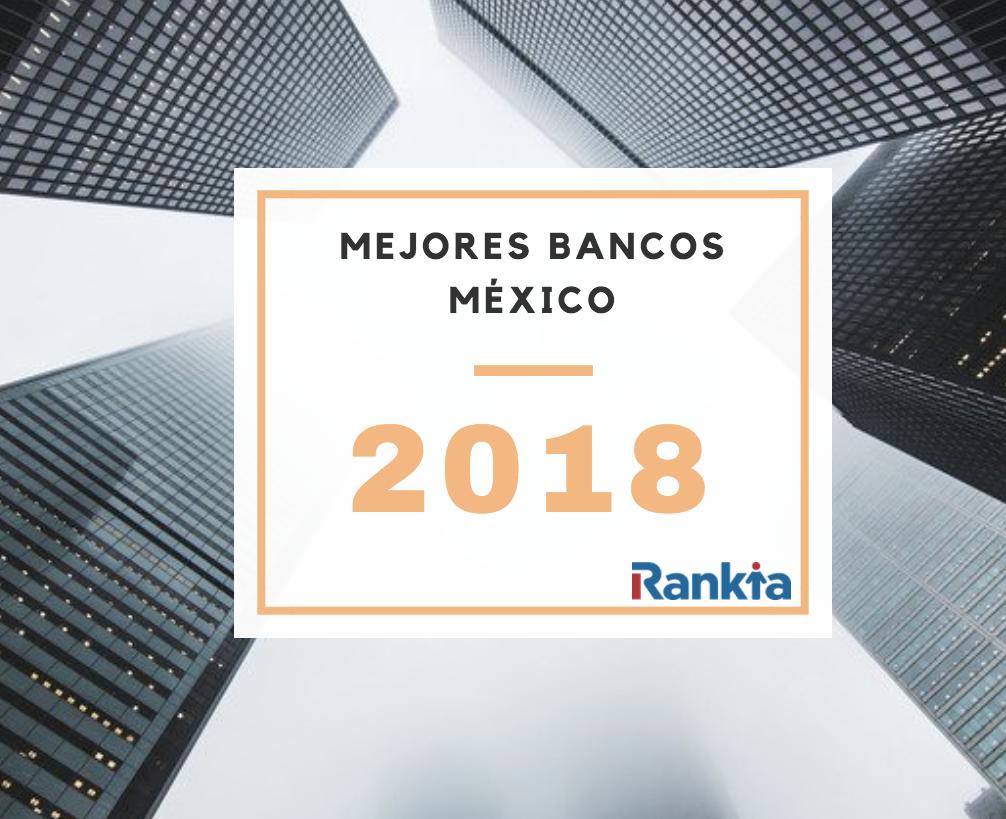 Mejores bancos México 2018