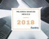 Mejores bancos mexico 2018 thumb