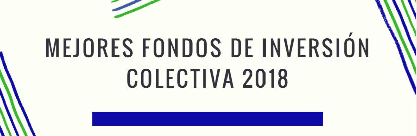 Mejores Fondos de Inversión Colectiva 2018