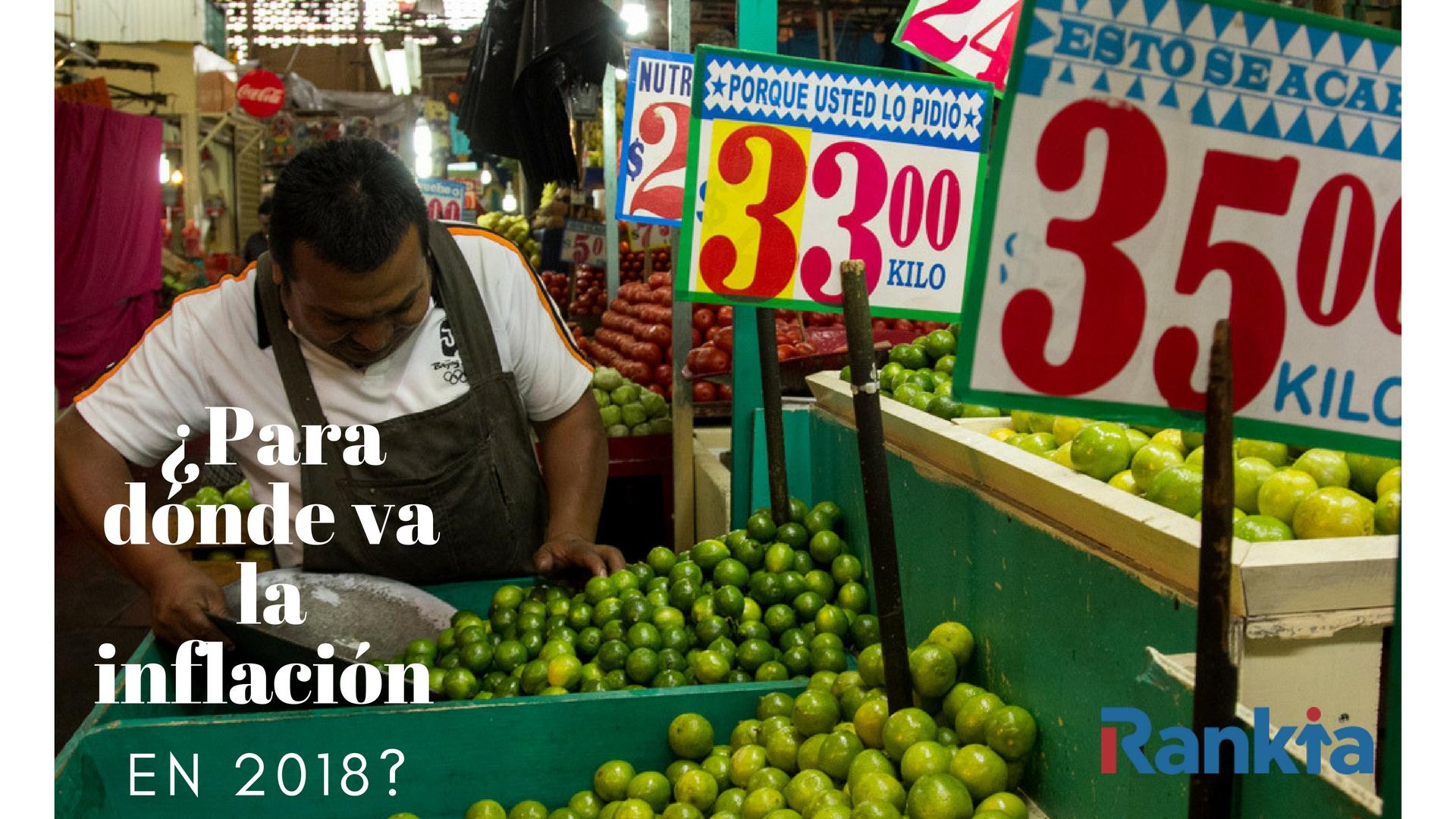 ¿Para dónde va la inflación en 2018?, Edgar Arenas, Rankia