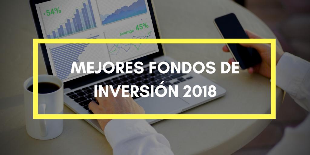 Mejores fondos de inversión para 2018