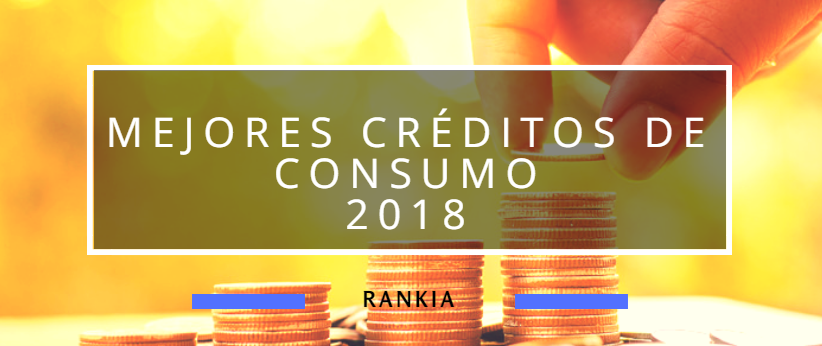 Mejores créditos de consumo para 2018
