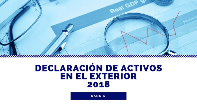 Declaración de activos en el exterior 2018